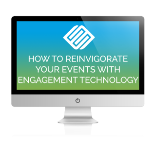How to Reinvigorate Your Events with Engagement Technology